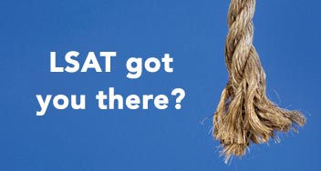 LSAT got you at the end of your rope? We can help. - RSVP Now